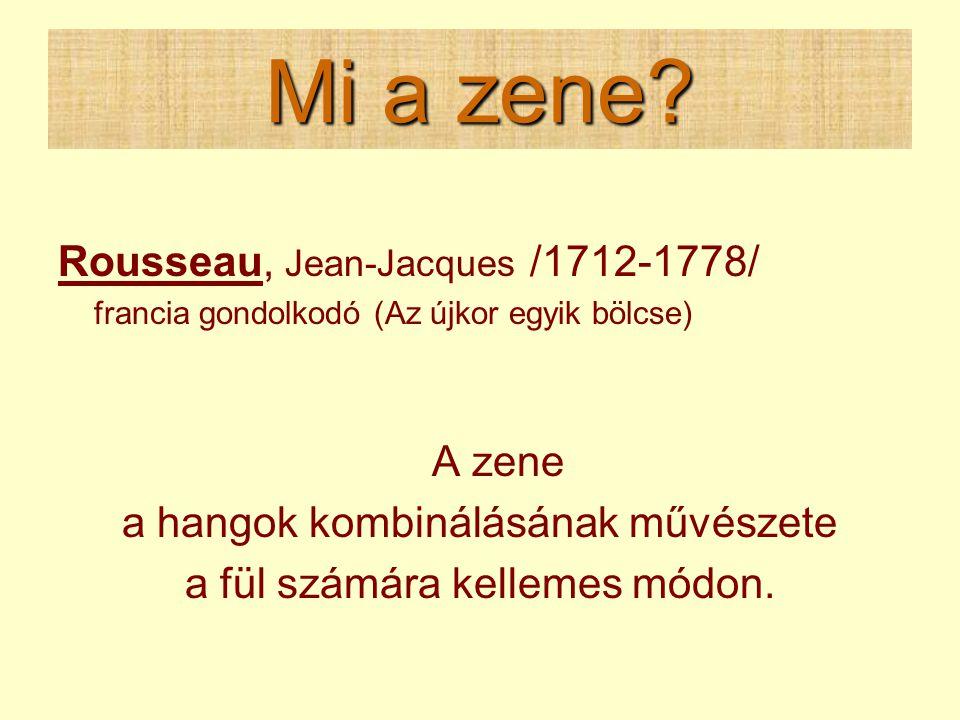 Mi a zene Rousseau, Jean-Jacques /1712-1778/