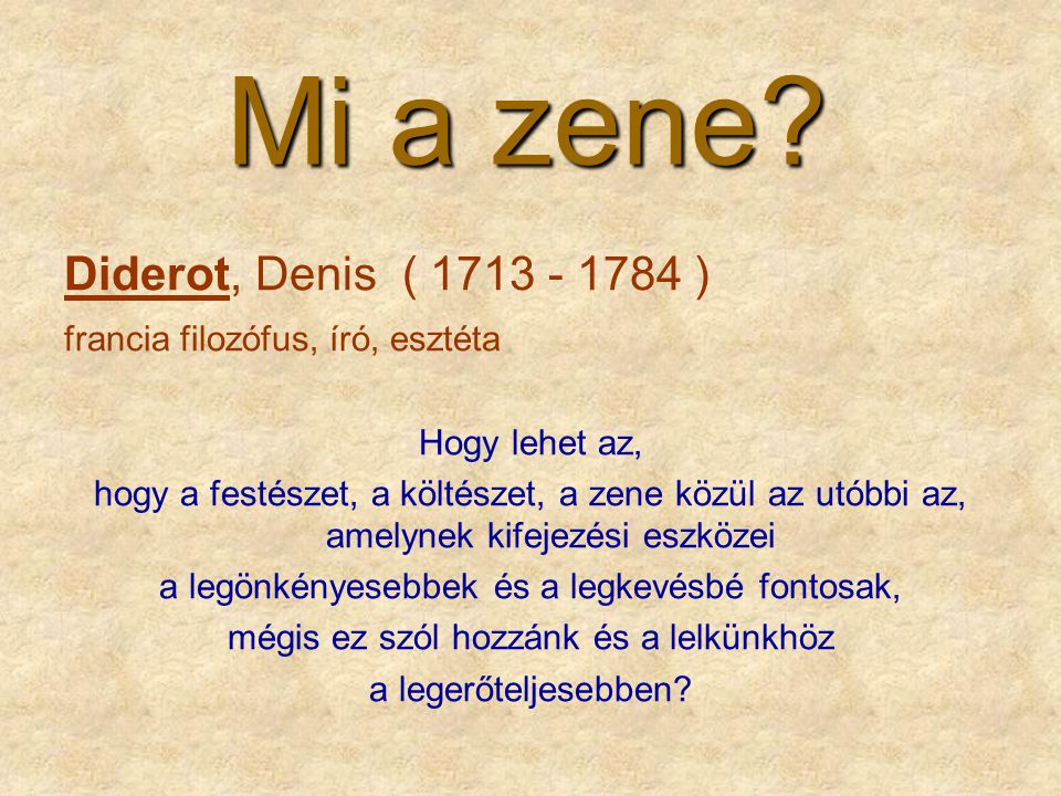 Mi a zene Diderot, Denis ( 1713 - 1784 )