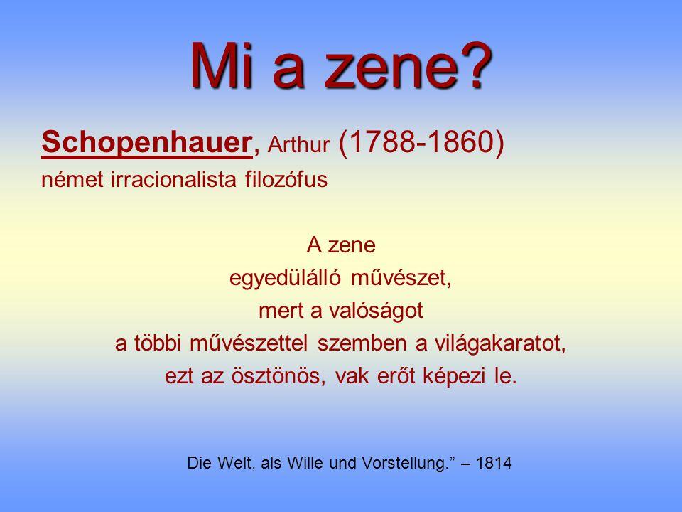Mi a zene Schopenhauer, Arthur (1788-1860)