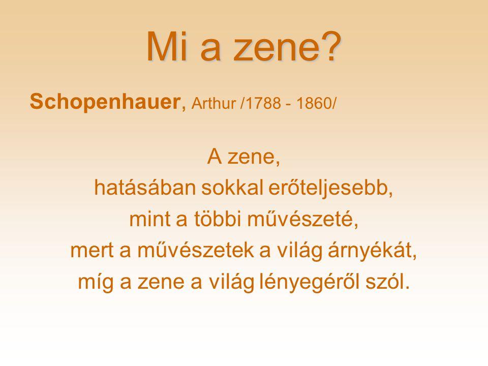 Mi a zene Schopenhauer, Arthur /1788 - 1860/ A zene,