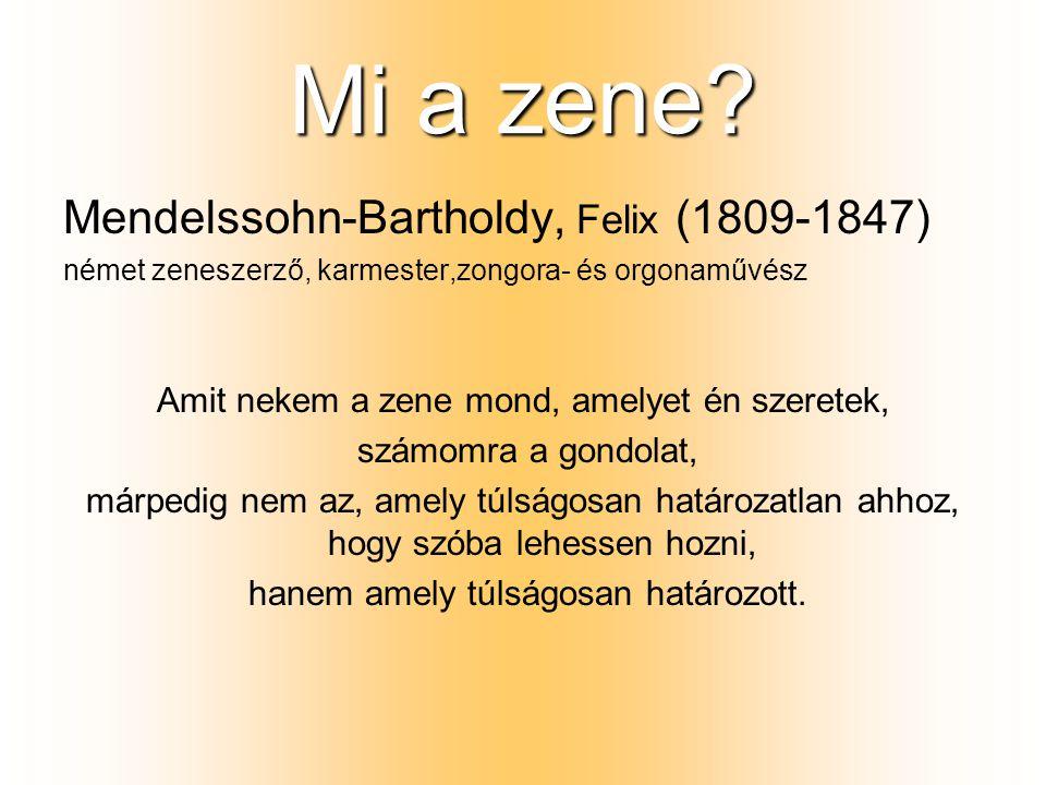 Mi a zene Mendelssohn-Bartholdy, Felix (1809-1847)