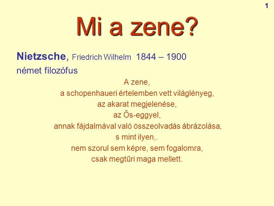 Mi a zene Nietzsche, Friedrich Wilhelm 1844 – 1900 német filozófus