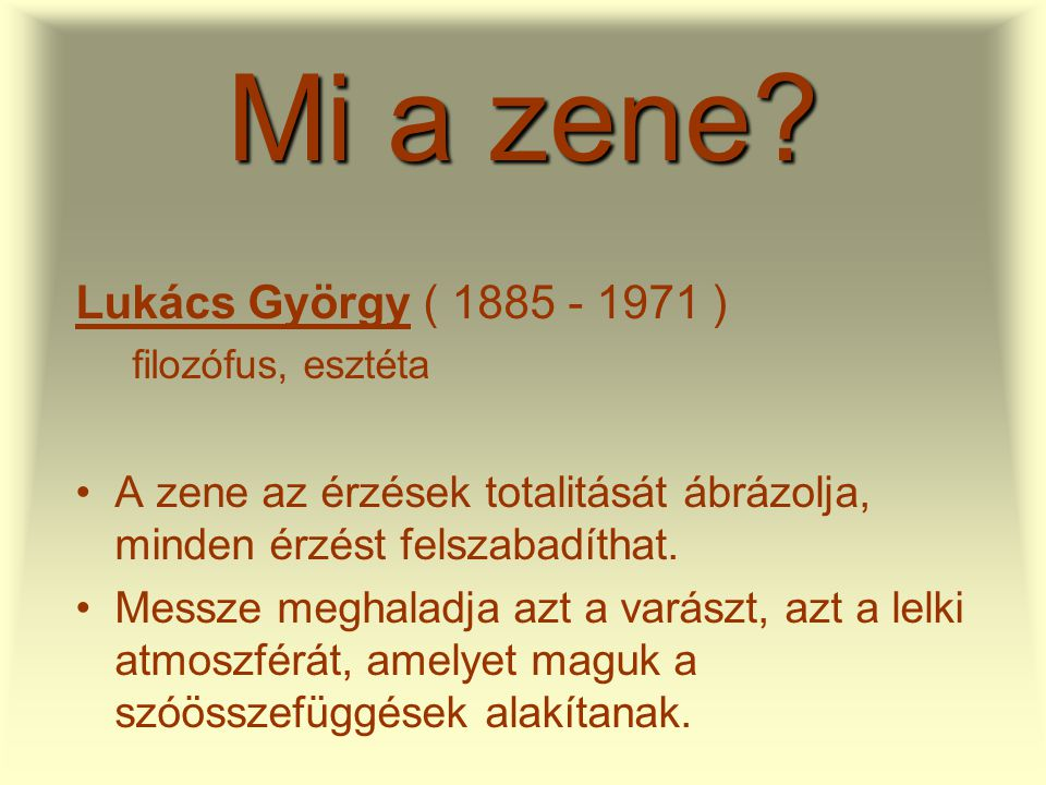 Mi a zene Lukács György ( 1885 - 1971 )