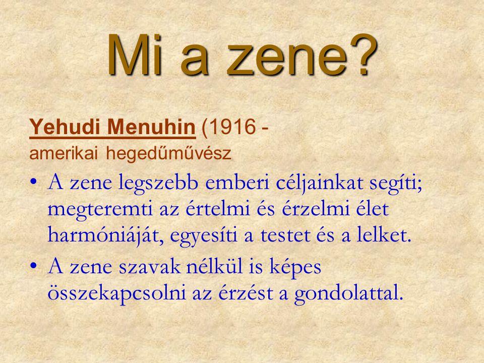 Mi a zene Yehudi Menuhin (1916 - amerikai hegedűművész.