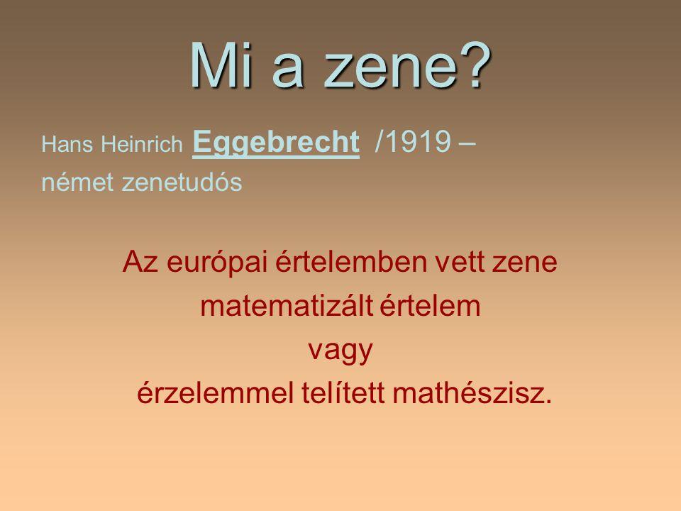 Mi a zene Az európai értelemben vett zene matematizált értelem vagy