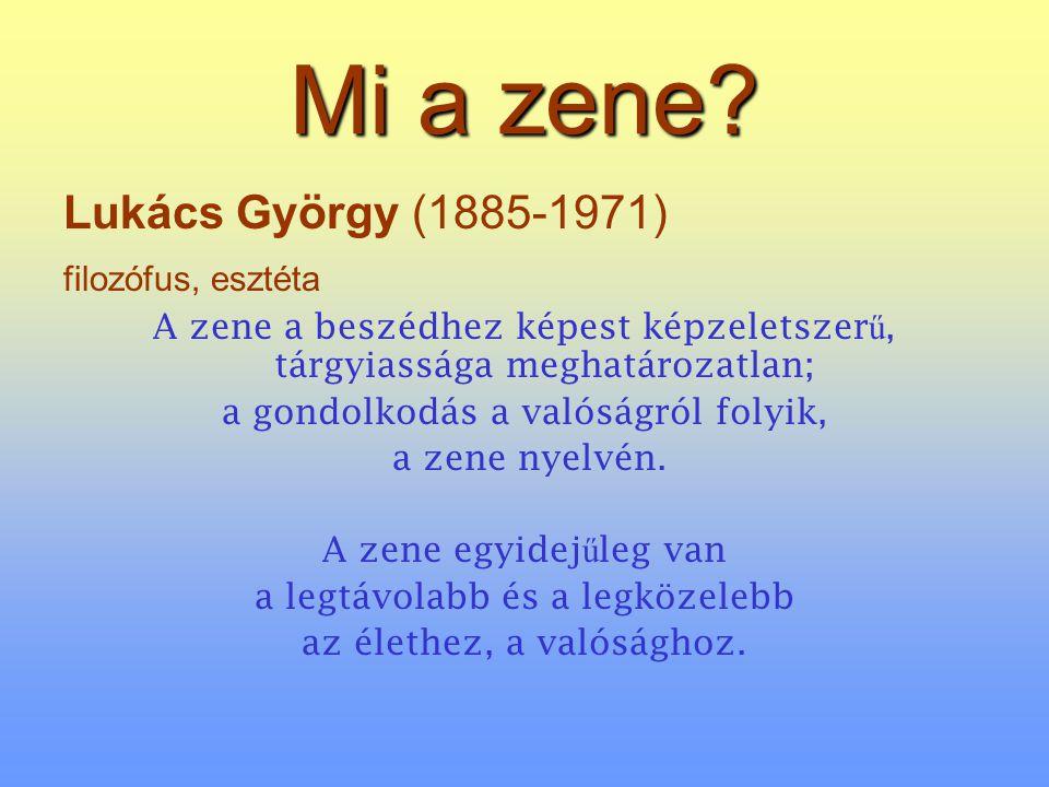 Mi a zene Lukács György (1885-1971) filozófus, esztéta