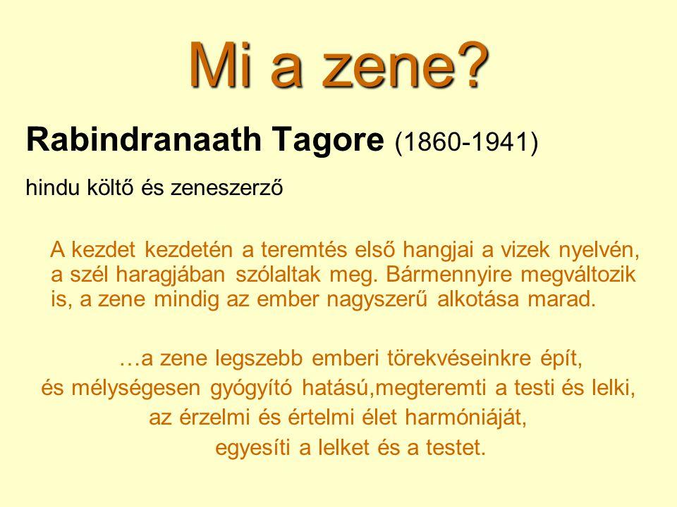 Mi a zene Rabindranaath Tagore (1860-1941) hindu költő és zeneszerző