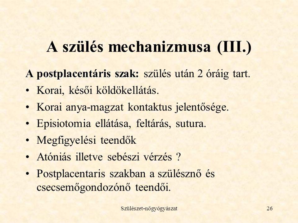 A szülés mechanizmusa (III.)