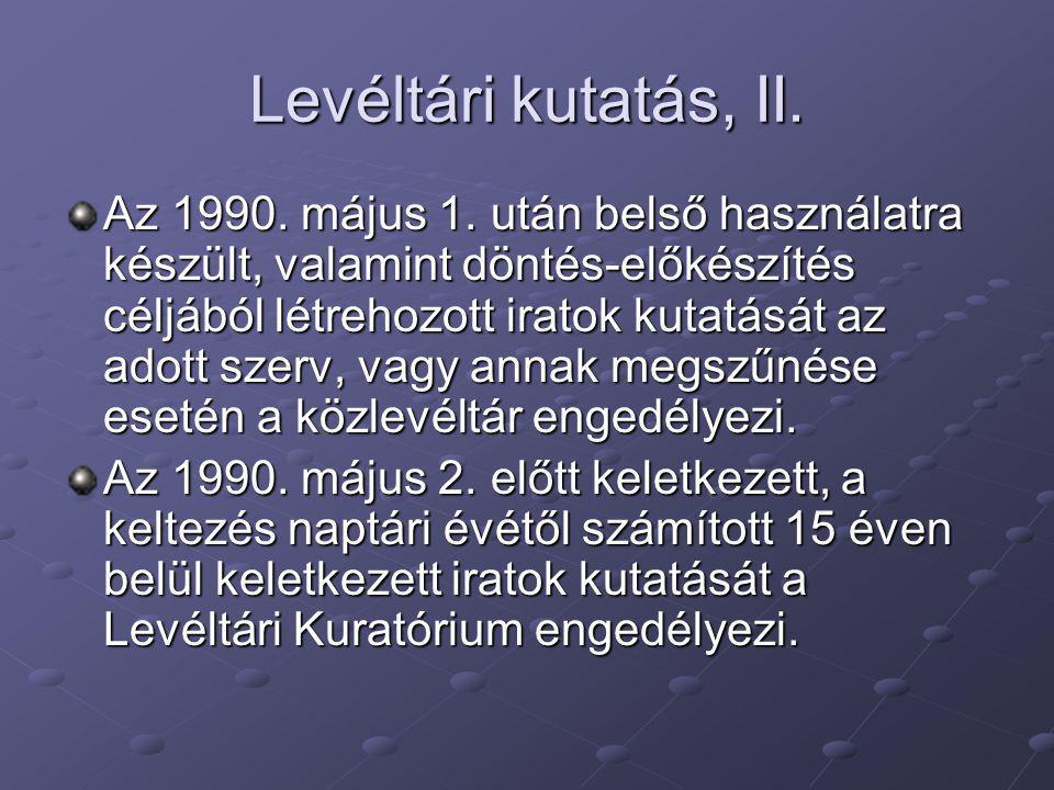 Levéltári kutatás, II.