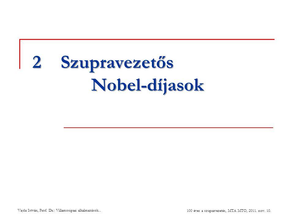 2 Szupravezetős Nobel-díjasok