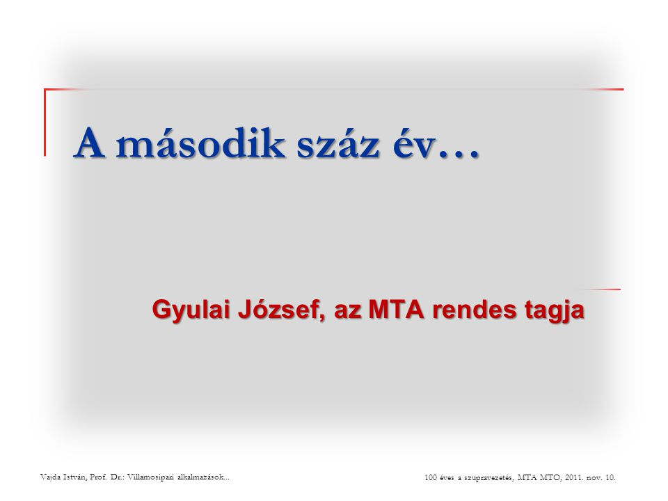 Gyulai József, az MTA rendes tagja