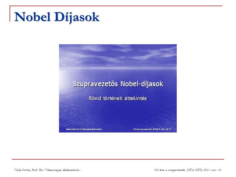 27 July 2004 Nobel Díjasok. Vajda István, Prof. Dr.: Villamosipari alkalmazások...