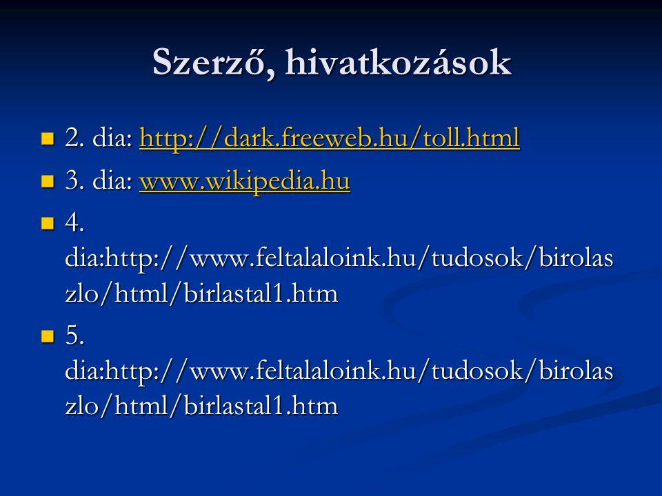 Szerző, hivatkozások 2. dia: http://dark.freeweb.hu/toll.html