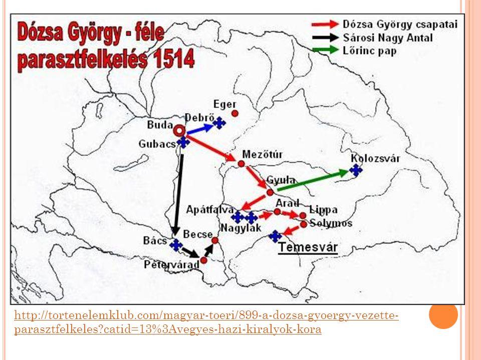 http://tortenelemklub.com/magyar-toeri/899-a-dozsa-gyoergy-vezette-parasztfelkeles catid=13%3Avegyes-hazi-kiralyok-kora