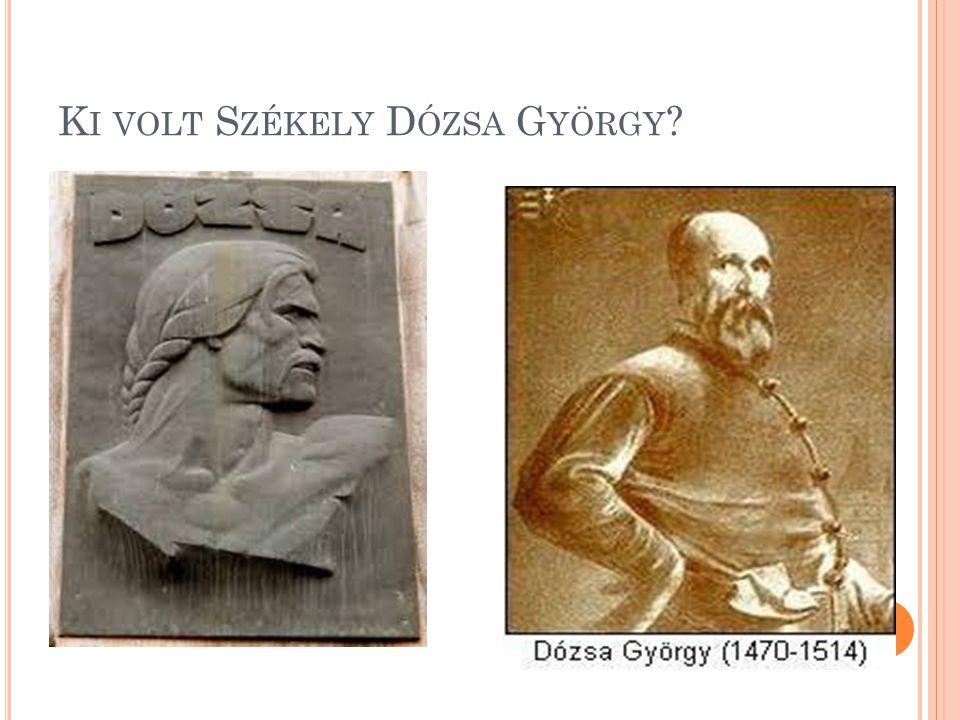 Ki volt Székely Dózsa György