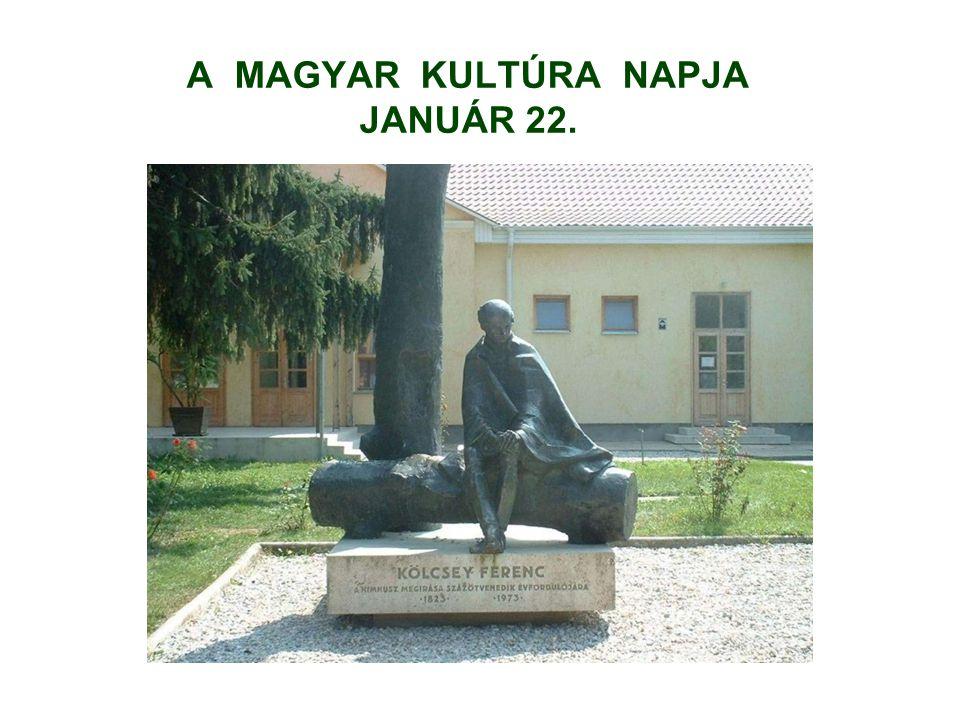 A MAGYAR KULTÚRA NAPJA JANUÁR 22.