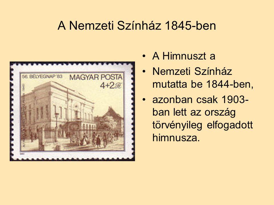A Nemzeti Színház 1845-ben A Himnuszt a
