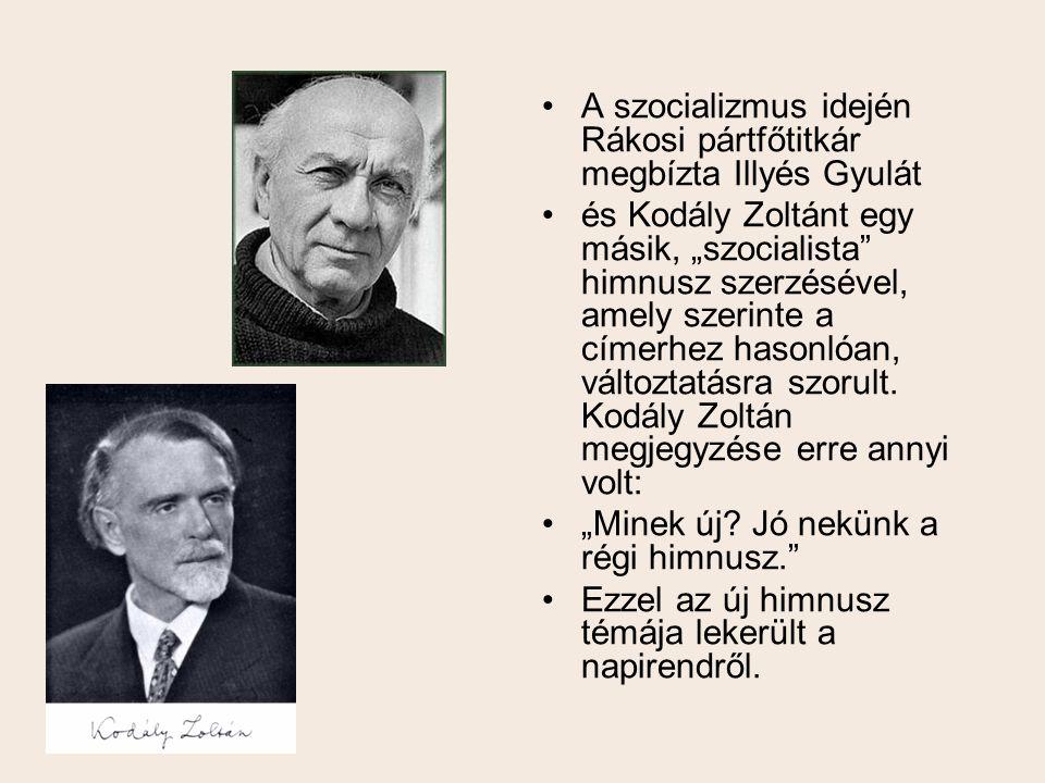 A szocializmus idején Rákosi pártfőtitkár megbízta Illyés Gyulát