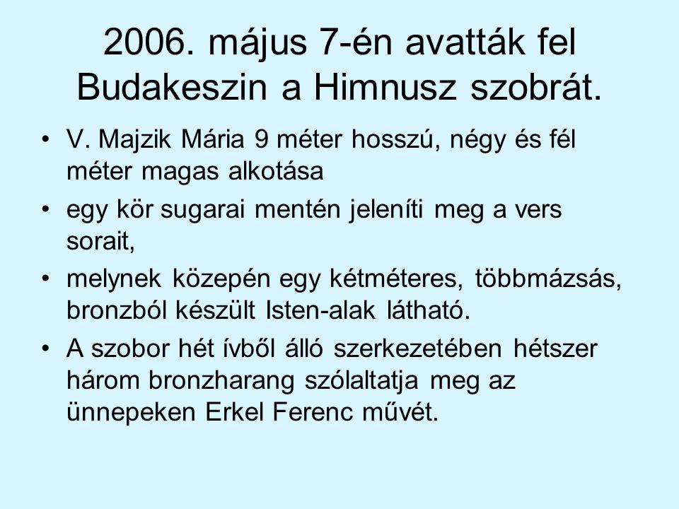 2006. május 7-én avatták fel Budakeszin a Himnusz szobrát.