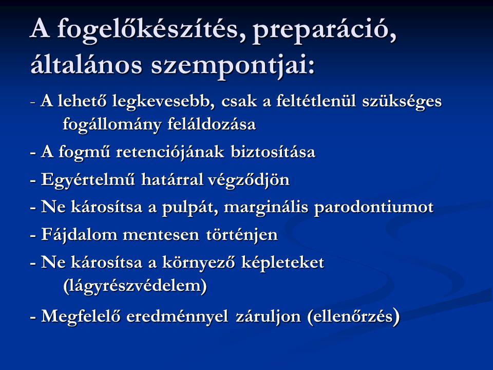 A fogelőkészítés, preparáció, általános szempontjai: