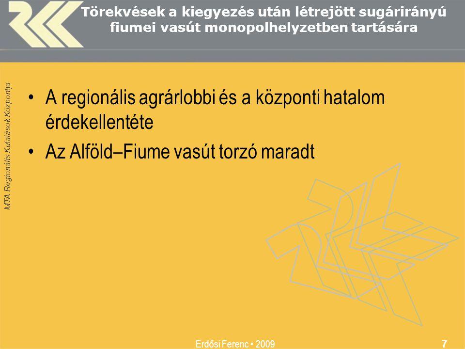 A regionális agrárlobbi és a központi hatalom érdekellentéte