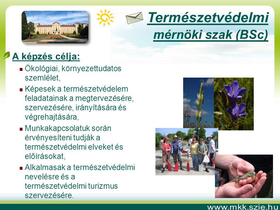 Természetvédelmi mérnöki szak (BSc) A képzés célja: