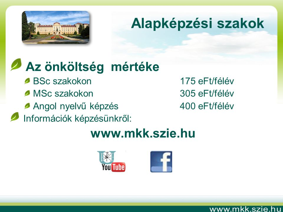 Alapképzési szakok Az önköltség mértéke www.mkk.szie.hu