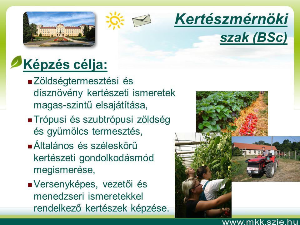 Kertészmérnöki szak (BSc) Képzés célja:
