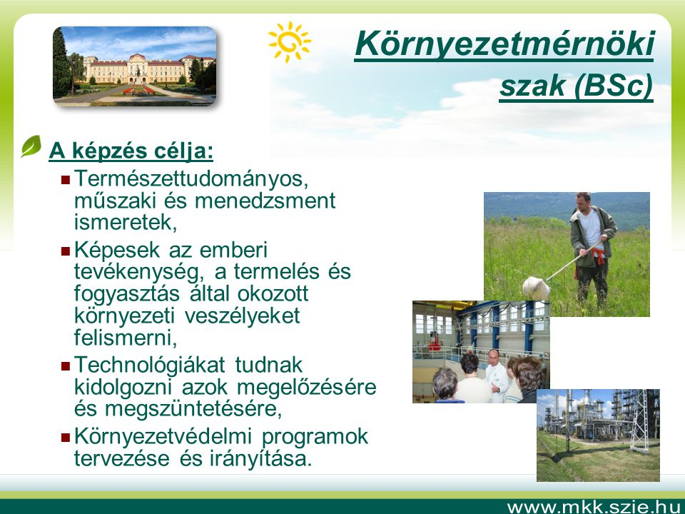 Környezetmérnöki szak (BSc) A képzés célja: