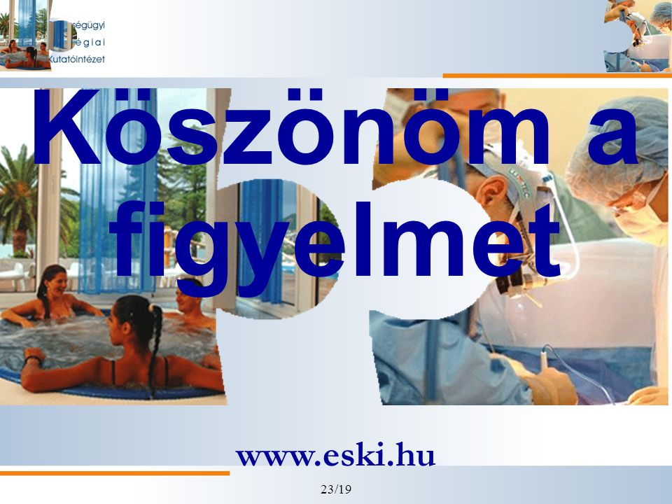Köszönöm a figyelmet www.eski.hu