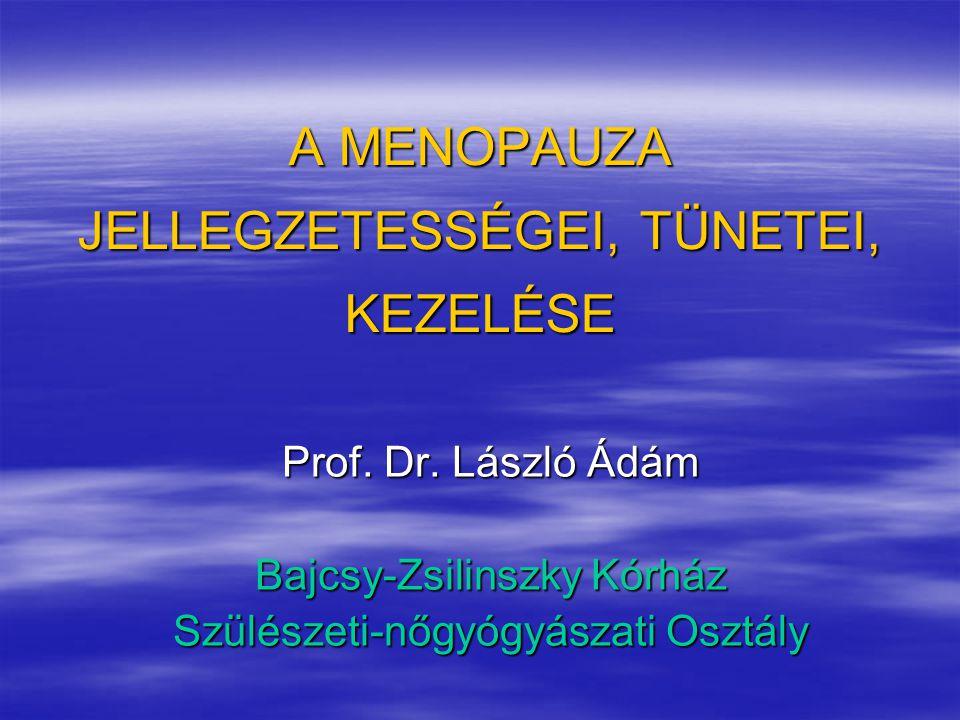 A MENOPAUZA JELLEGZETESSÉGEI, TÜNETEI, KEZELÉSE