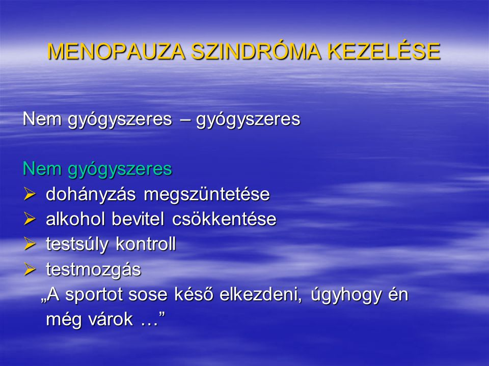 MENOPAUZA SZINDRÓMA KEZELÉSE