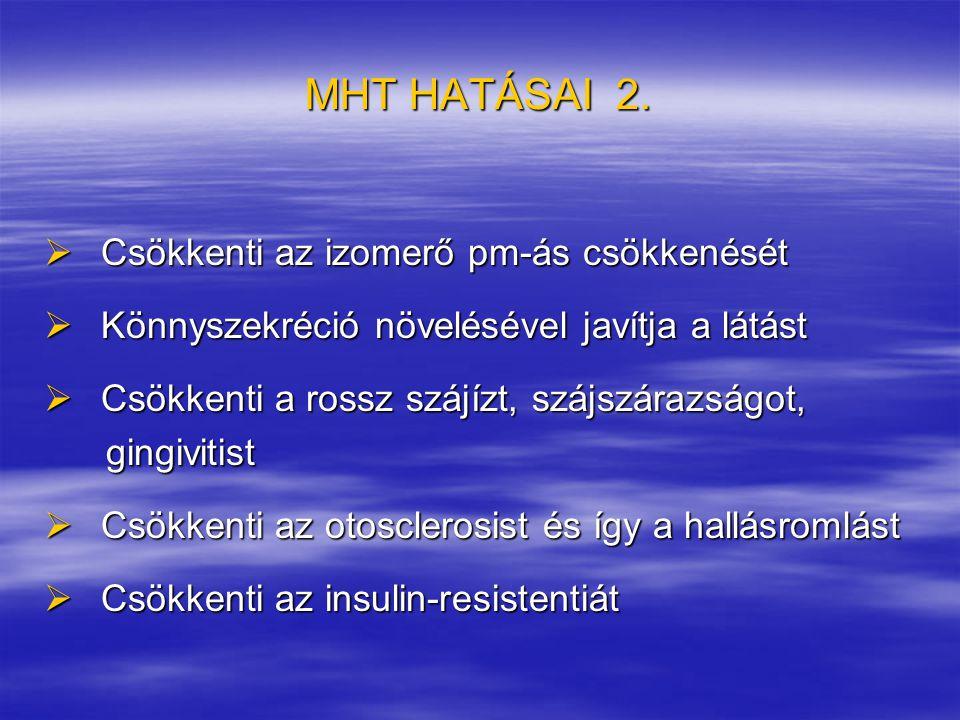 MHT HATÁSAI 2. Csökkenti az izomerő pm-ás csökkenését