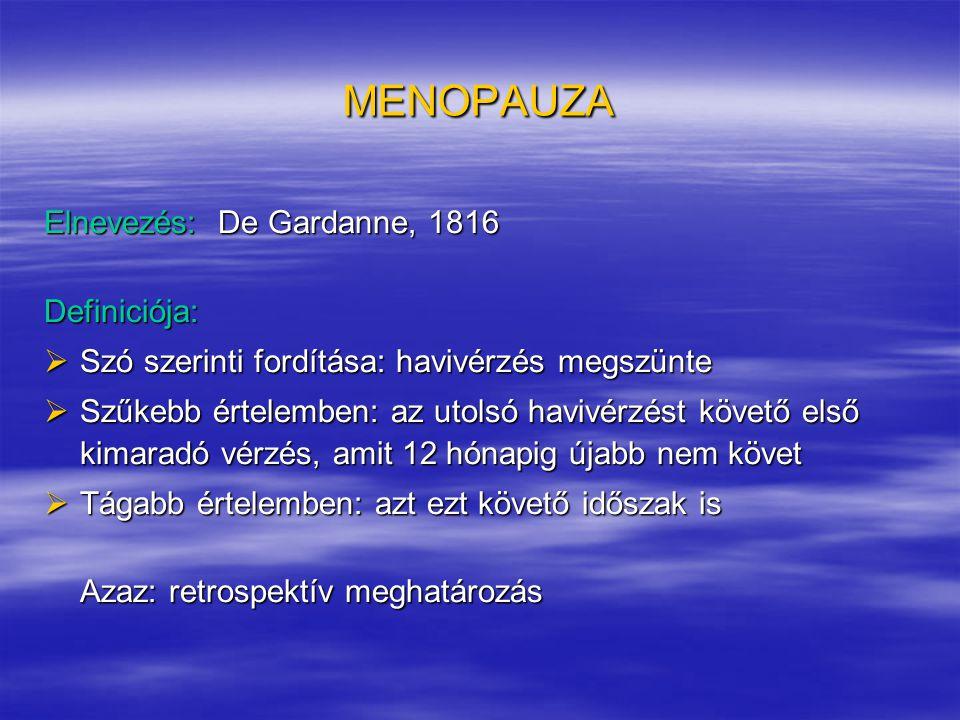 MENOPAUZA Elnevezés: De Gardanne, 1816 Definiciója: