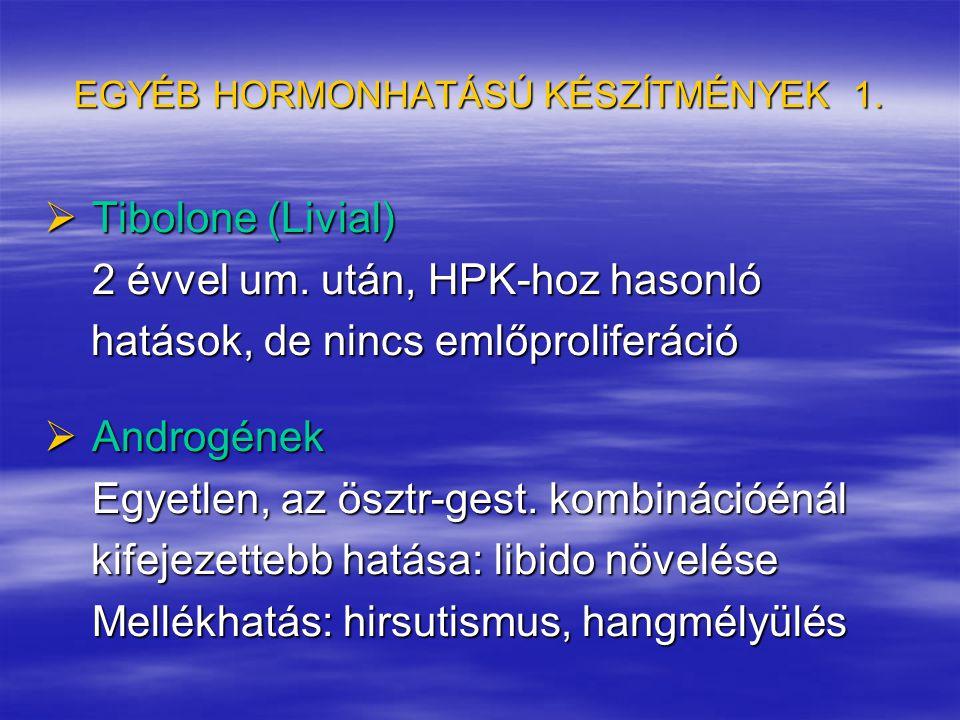 EGYÉB HORMONHATÁSÚ KÉSZÍTMÉNYEK 1.