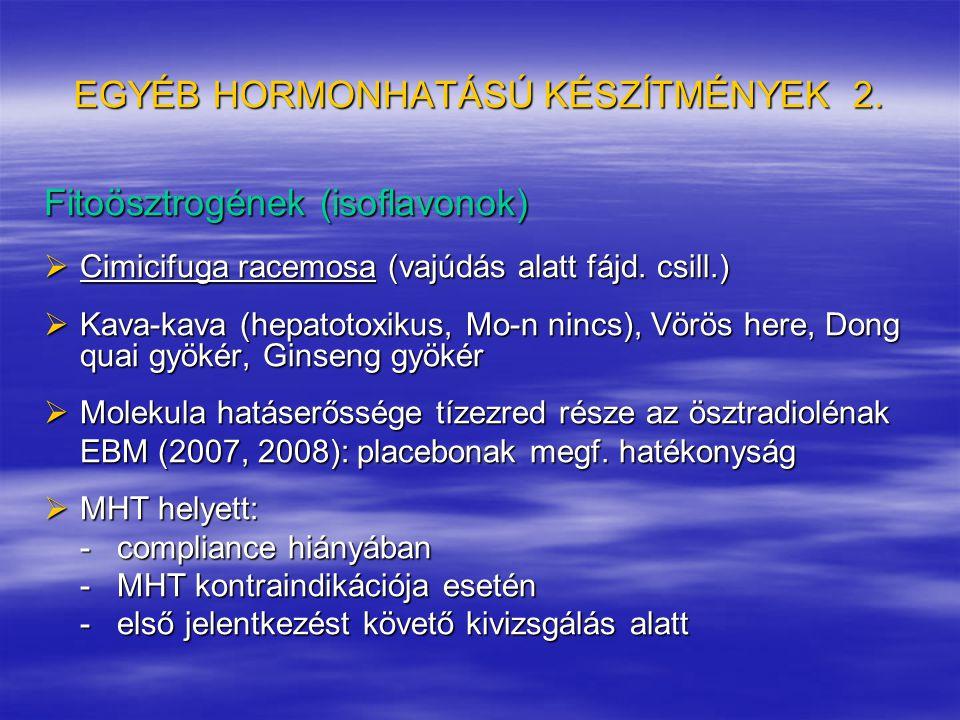 EGYÉB HORMONHATÁSÚ KÉSZÍTMÉNYEK 2.