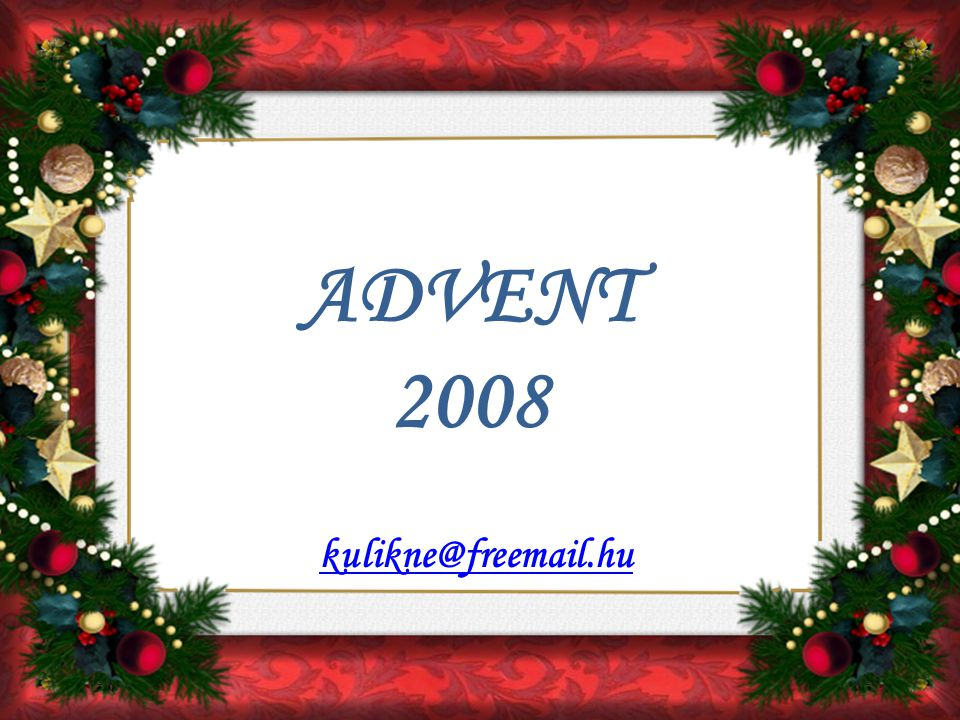 ADVENT 2008 kulikne@freemail.hu