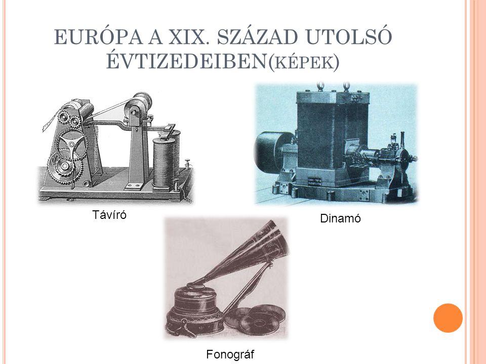 EURÓPA A XIX. SZÁZAD UTOLSÓ ÉVTIZEDEIBEN(képek)