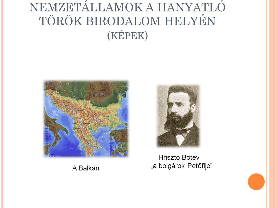 NEMZETÁLLAMOK A HANYATLÓ TÖRÖK BIRODALOM HELYÉN (képek)