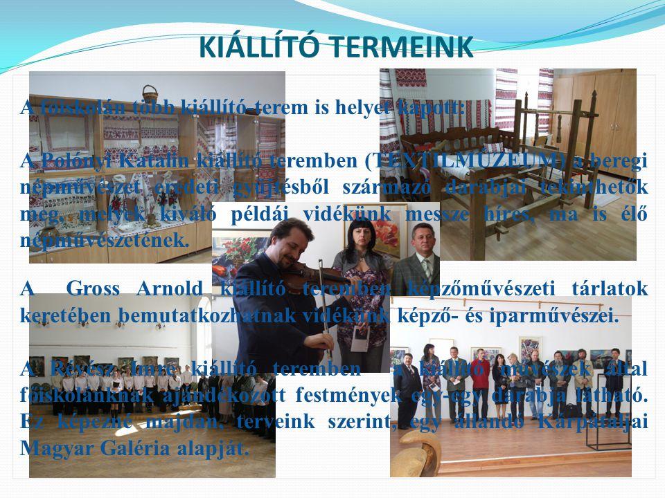 KIÁLLÍTÓ TERMEINK A főiskolán több kiállító-terem is helyet kapott: