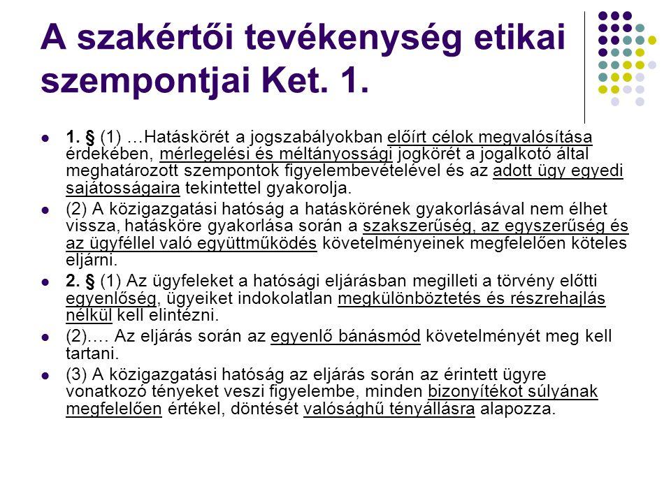 A szakértői tevékenység etikai szempontjai Ket. 1.