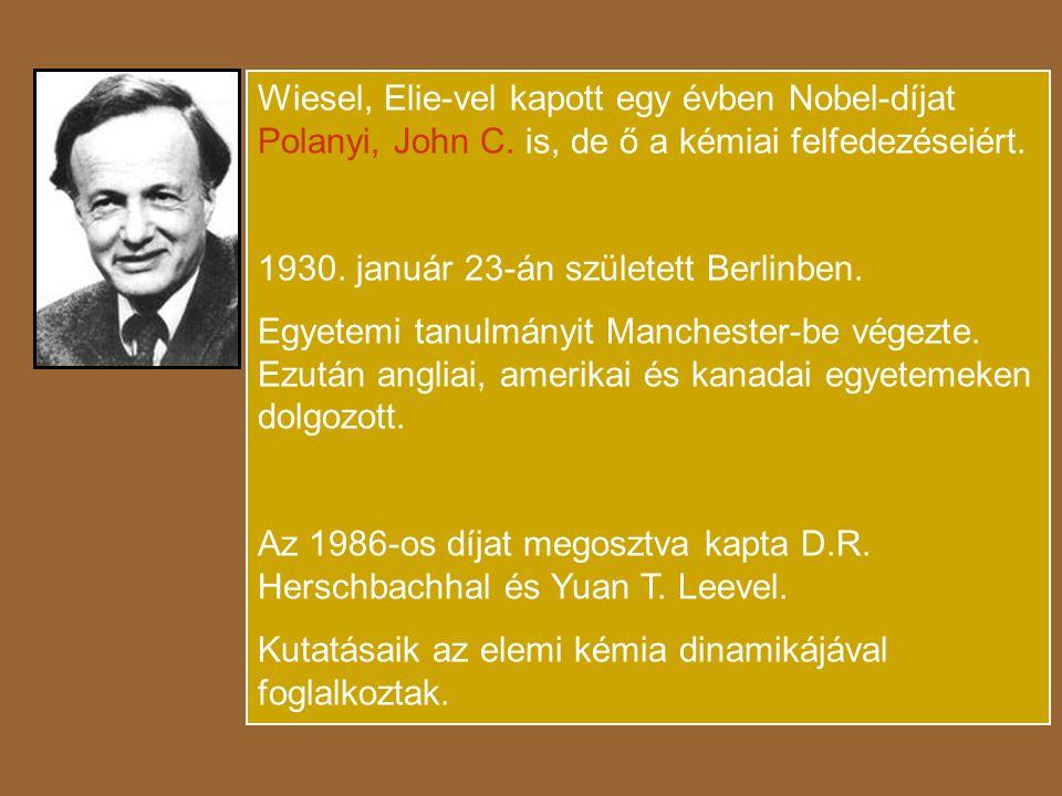 Wiesel, Elie-vel kapott egy évben Nobel-díjat Polanyi, John C