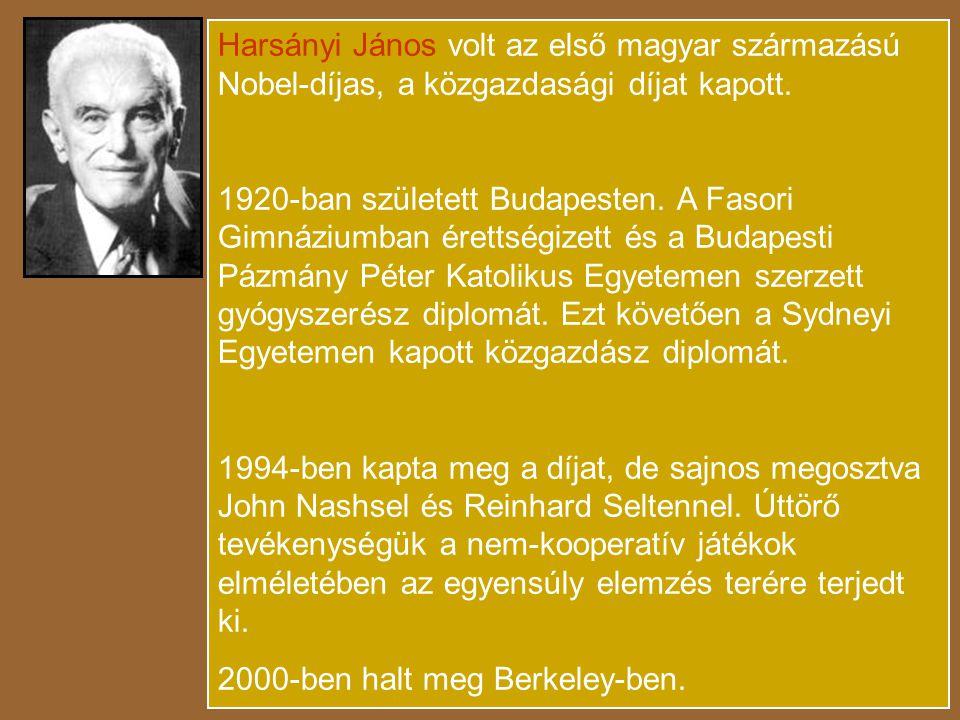 Harsányi János volt az első magyar származású Nobel-díjas, a közgazdasági díjat kapott.
