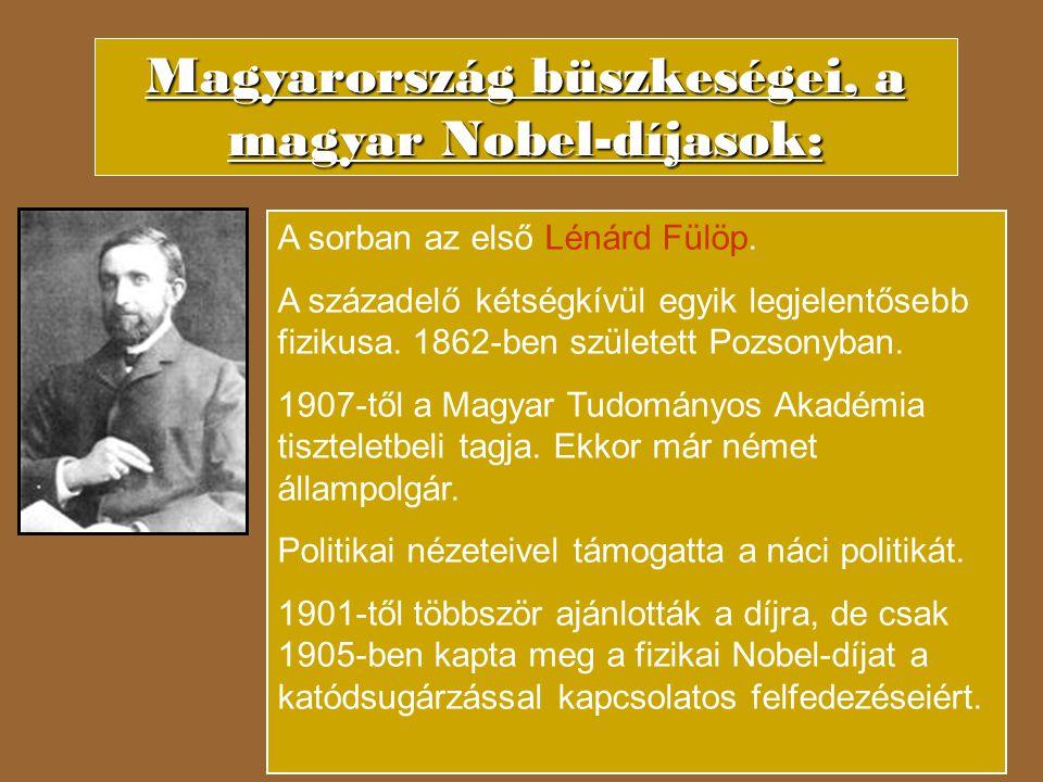 Magyarország büszkeségei, a magyar Nobel-díjasok: