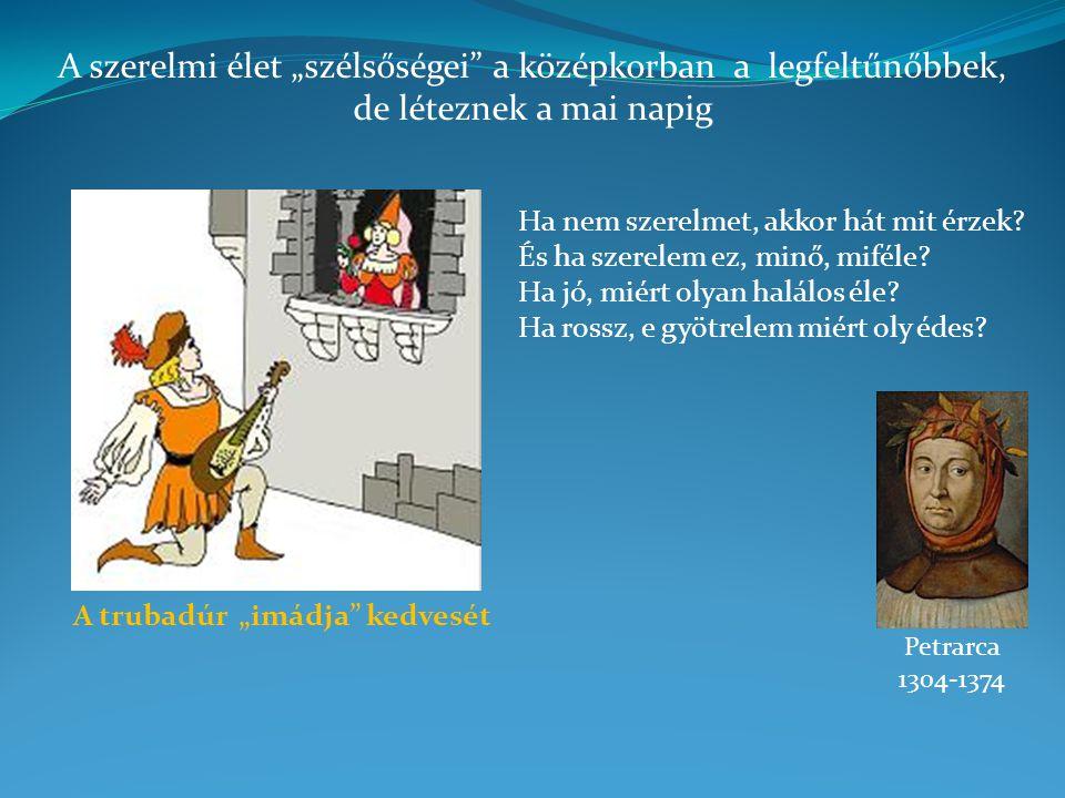 """A szerelmi élet """"szélsőségei a középkorban a legfeltűnőbbek, de léteznek a mai napig"""