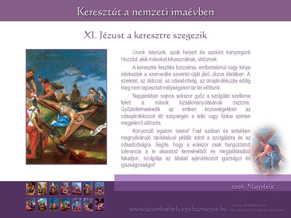 XI. Jézust a keresztre szegezik