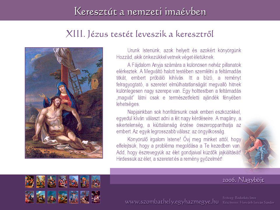 XIII. Jézus testét leveszik a keresztről