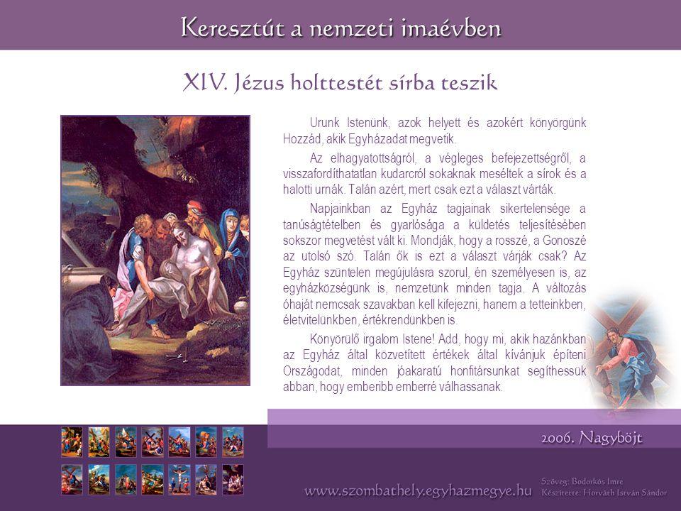 XIV. Jézus holttestét sírba teszik