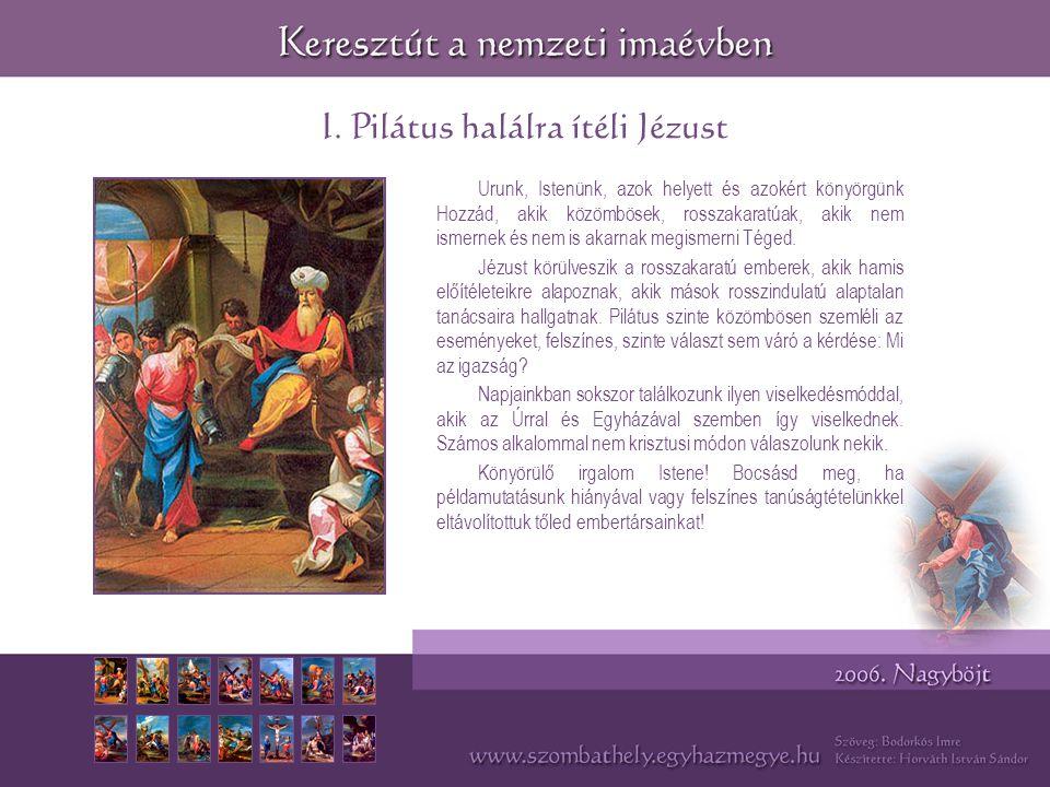 I. Pilátus halálra ítéli Jézust