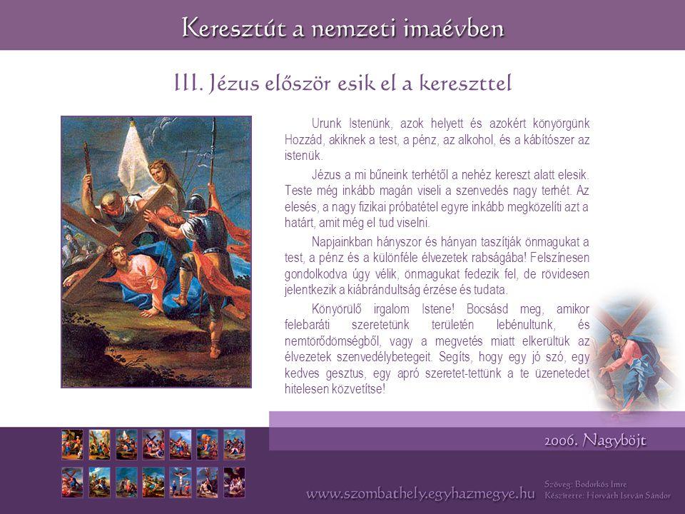 III. Jézus először esik el a kereszttel